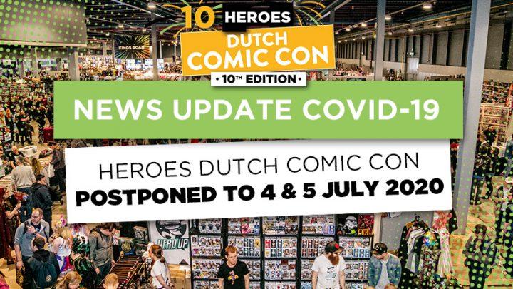 Heroes Dutch Comic Con 2020 verplaatst 10e editie vanwege coronavirus