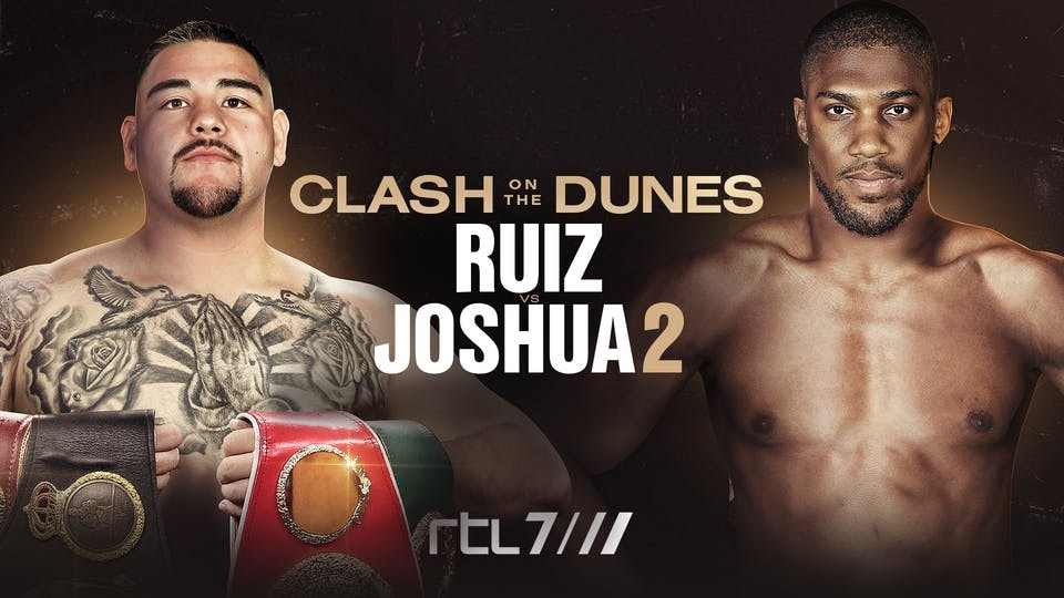 RTL 7 Fight Night presenteert dé rematch: Ruiz vs. Joshua