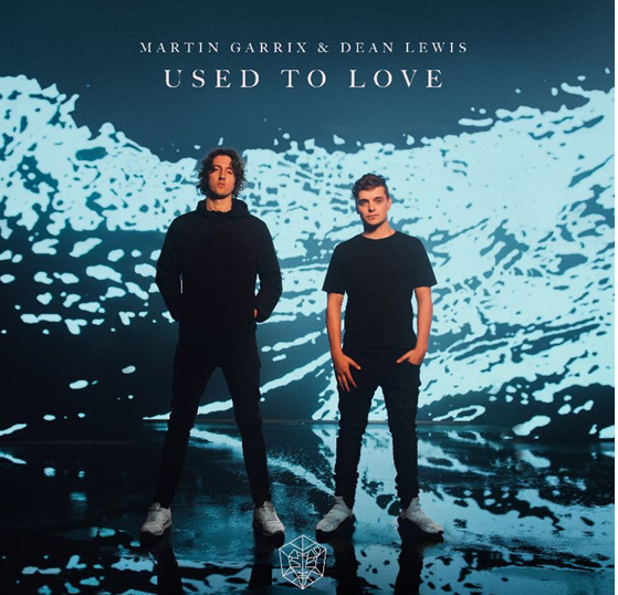 New video: Martin Garrix & Dean Lewis 'Used To Love'